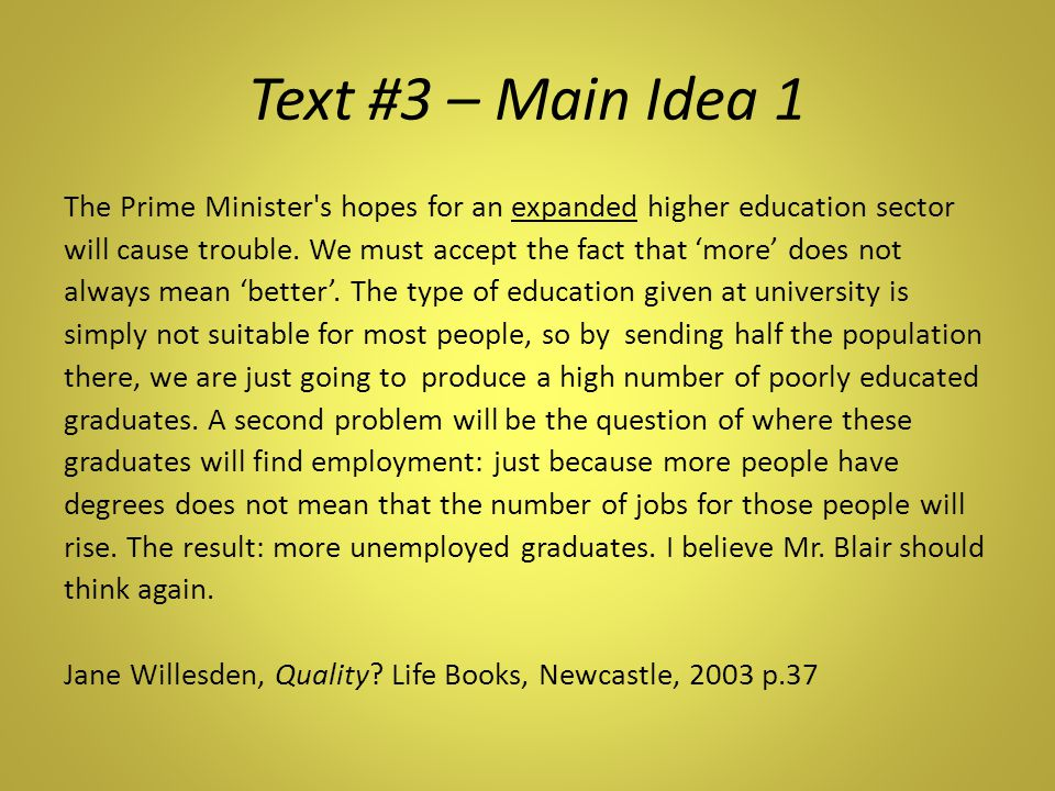 Text #3 – Main Idea 1 The Prime Minister s hopes for an expanded higher education sector will cause trouble.