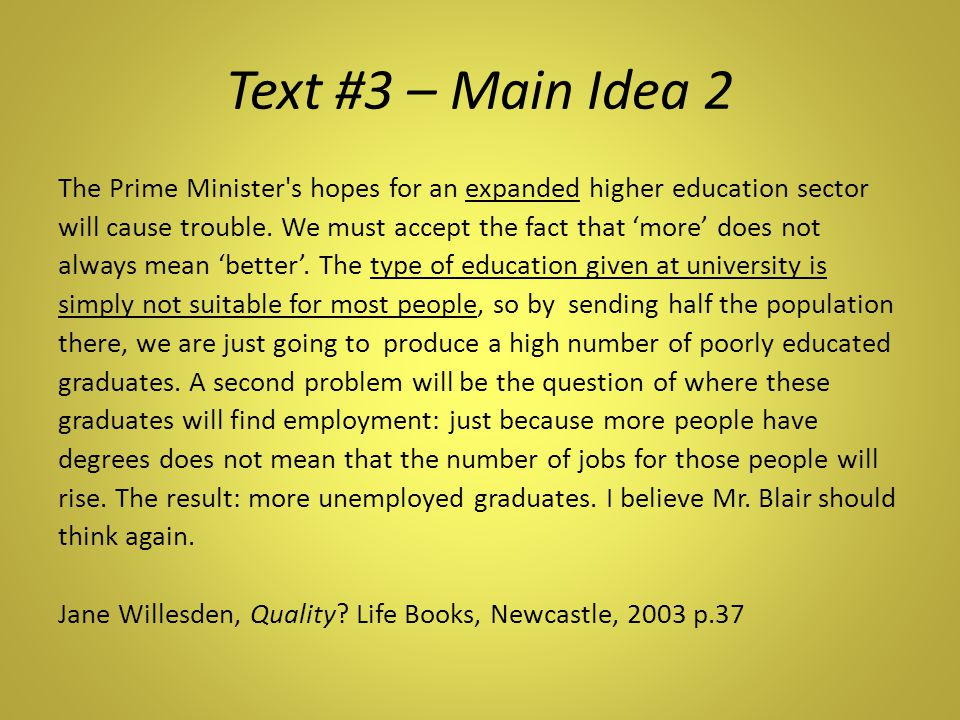 Text #3 – Main Idea 2 The Prime Minister s hopes for an expanded higher education sector will cause trouble.