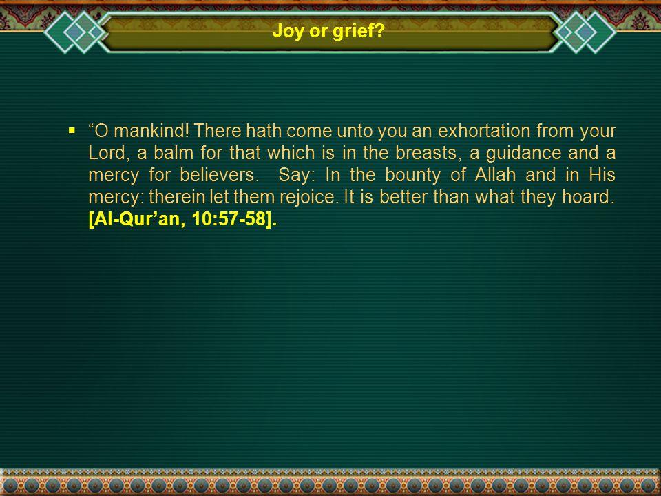 Joy or grief.  O mankind.