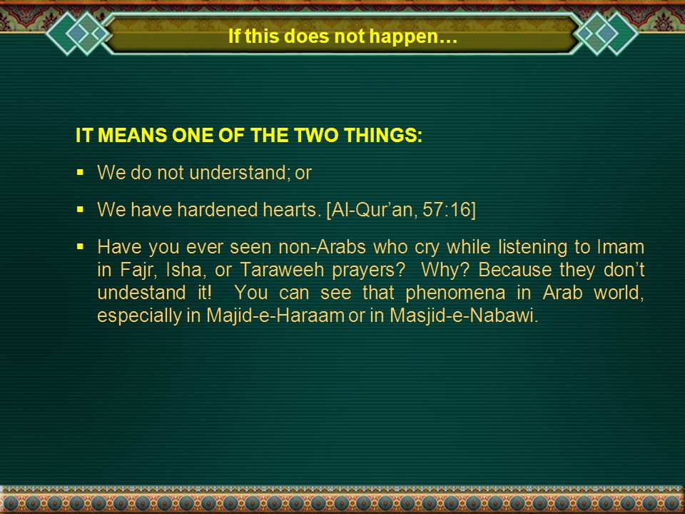 If this does not happen… IT MEANS ONE OF THE TWO THINGS:  We do not understand; or  We have hardened hearts.