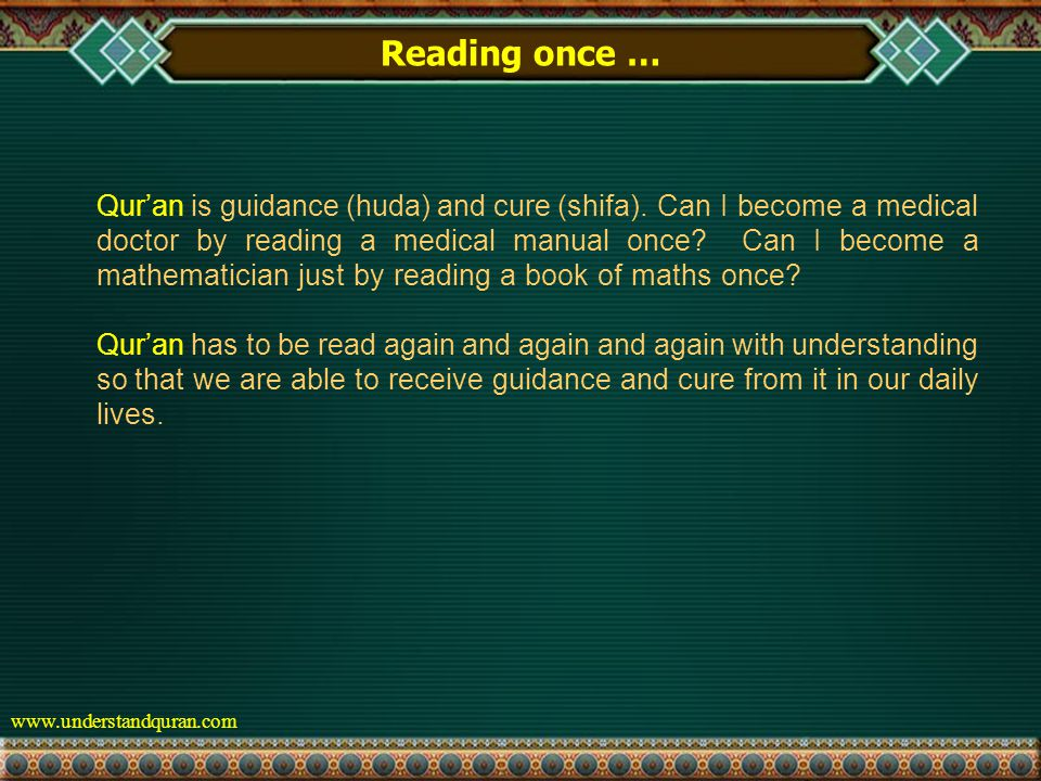 www.understandquran.com Reading once … Qur'an is guidance (huda) and cure (shifa).