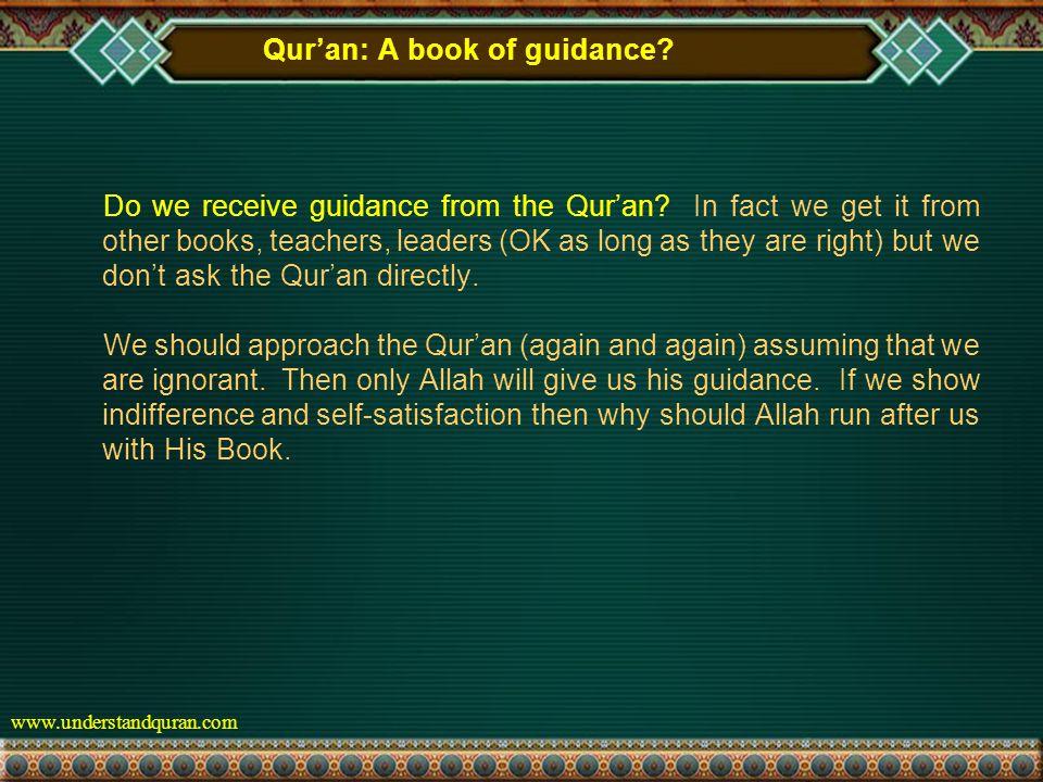 www.understandquran.com Qur'an: A book of guidance.