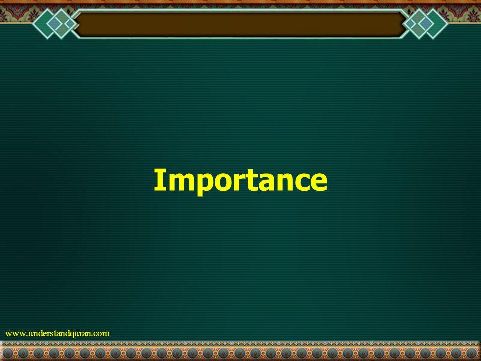 www.understandquran.com Importance
