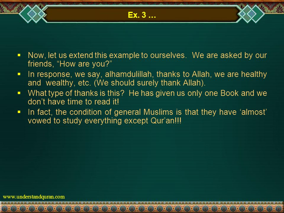 www.understandquran.com Ex. 3 …  Now, let us extend this example to ourselves.