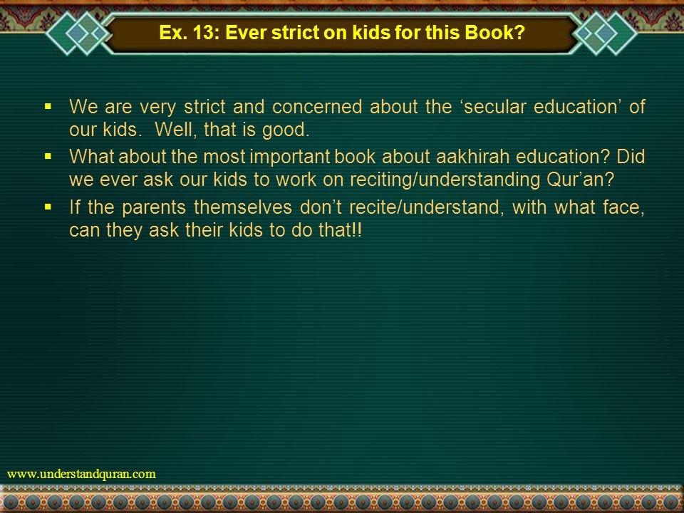 www.understandquran.com Ex. 13: Ever strict on kids for this Book.