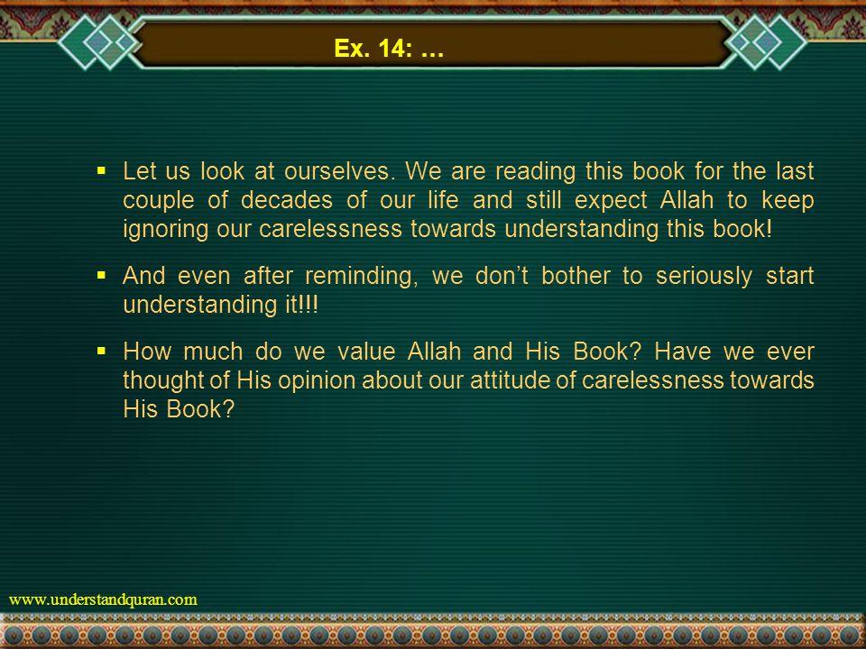 www.understandquran.com Ex. 14: …  Let us look at ourselves.