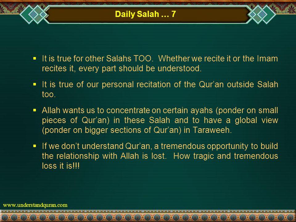 www.understandquran.com Daily Salah … 7  It is true for other Salahs TOO.