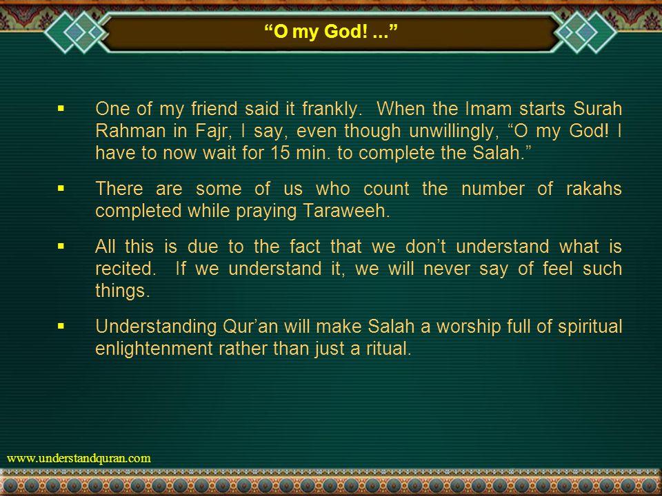 www.understandquran.com O my God!...  One of my friend said it frankly.