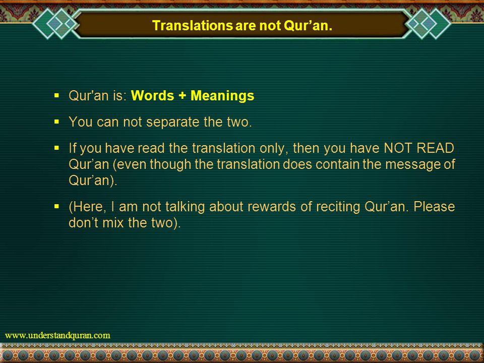 www.understandquran.com Translations are not Qur'an.
