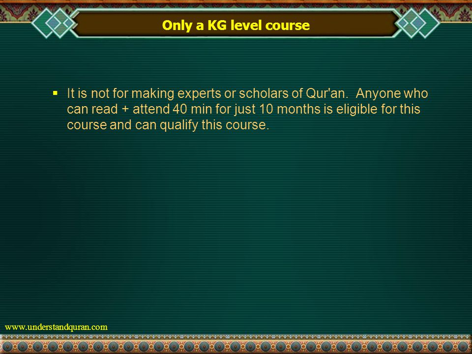 www.understandquran.com Only a KG level course  It is not for making experts or scholars of Qur an.