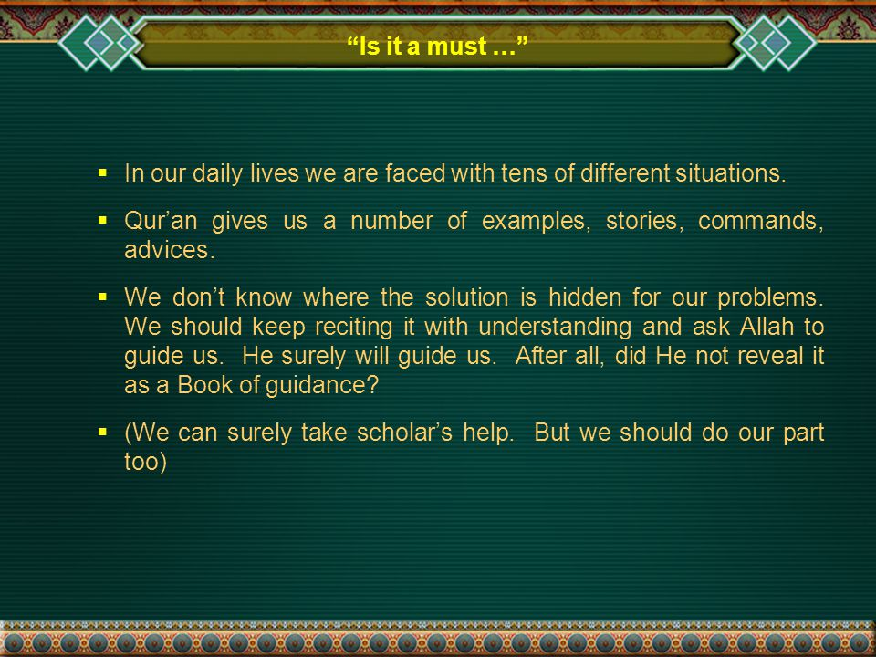 Is it a must …  In our daily lives we are faced with tens of different situations.