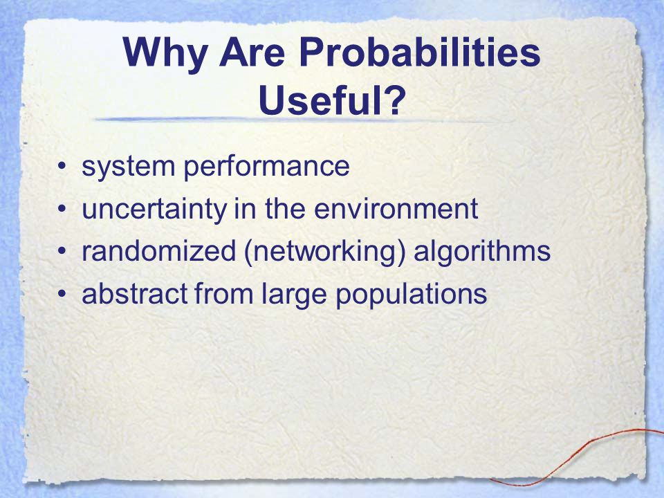 Why Are Probabilities Useful.
