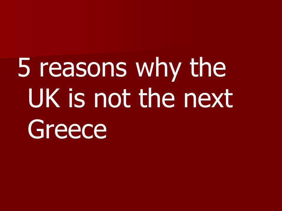 5 reasons why the UK is not the next Greece