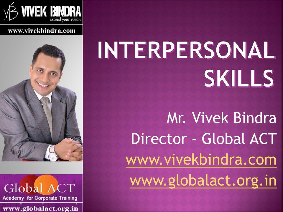 Mr. Vivek Bindra Director - Global ACT www.vivekbindra.com www.globalact.org.in