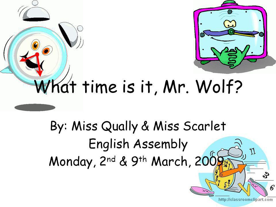 What time is it, Mr. Wolf.