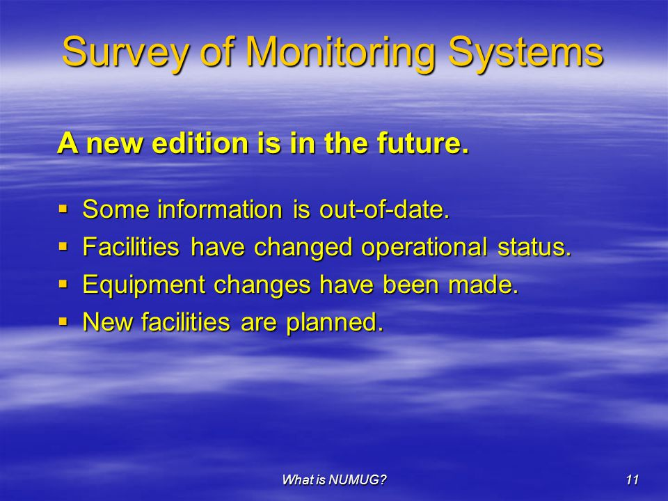What is NUMUG 11 Survey of Monitoring Systems  Some information is out-of-date.
