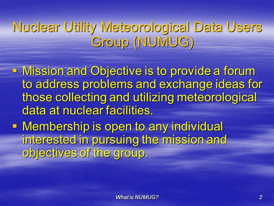 What is NUMUG?3 NUMUG Organization  NUMUG has a written charter.