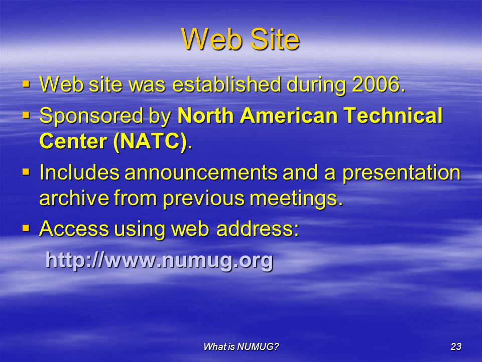 What is NUMUG 23 Web Site  Web site was established during 2006.