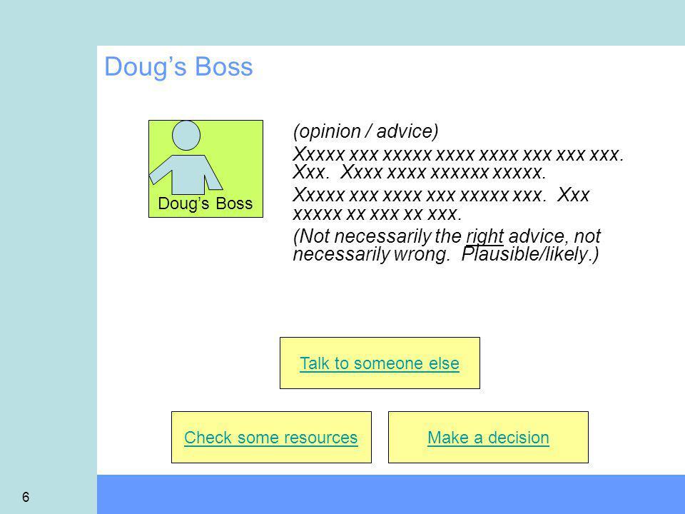 6 Doug's Boss (opinion / advice) Xxxxx xxx xxxxx xxxx xxxx xxx xxx xxx.