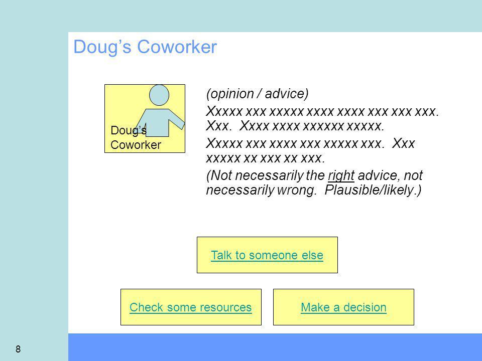 8 Doug's Coworker (opinion / advice) Xxxxx xxx xxxxx xxxx xxxx xxx xxx xxx.