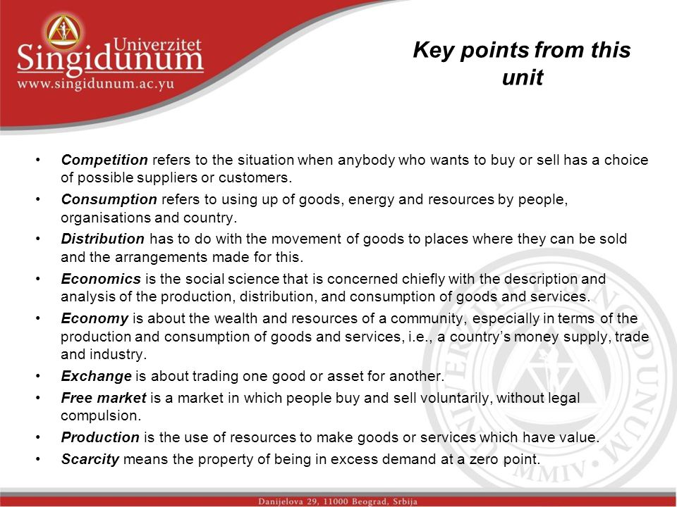 Key points from this unit Competition refers to the situation when anybody who wants to buy or sell has a choice of possible suppliers or customers. C