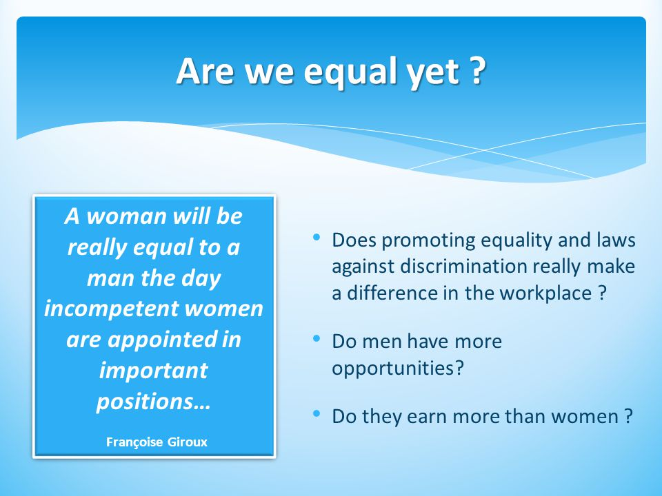 Does promoting equality and laws against discrimination really make a difference in the workplace .