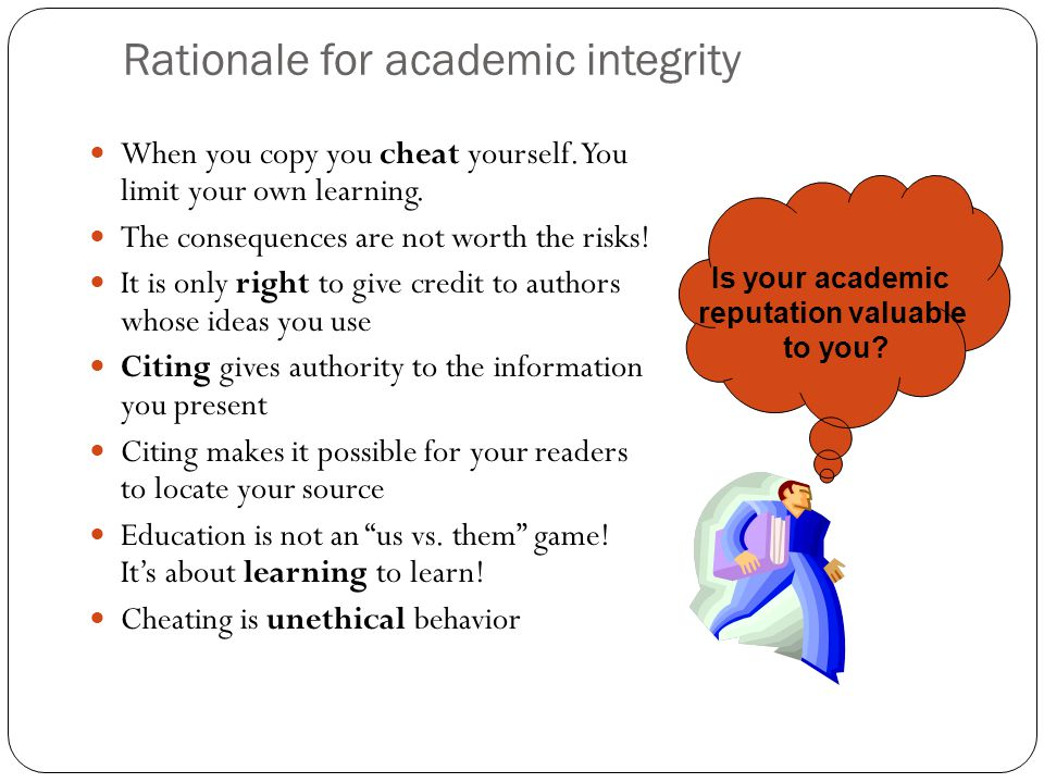 Rationale for academic integrity When you copy you cheat yourself.