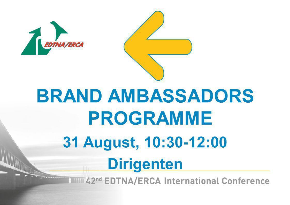 BRAND AMBASSADORS PROGRAMME 31 August, 10:30-12:00 Dirigenten
