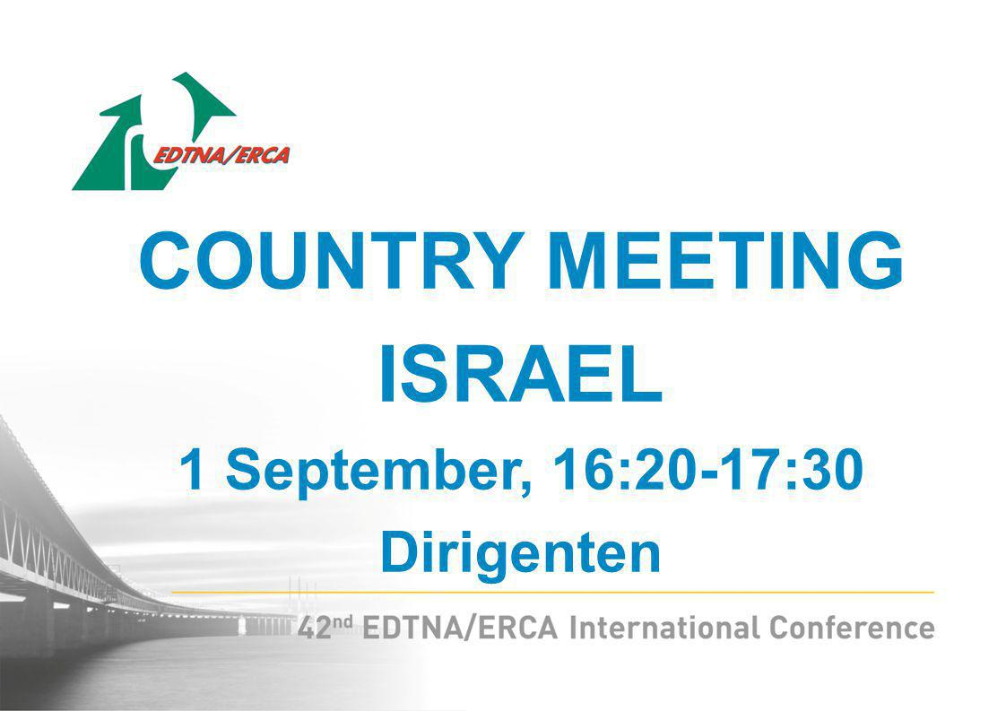 COUNTRY MEETING ISRAEL 1 September, 16:20-17:30 Dirigenten