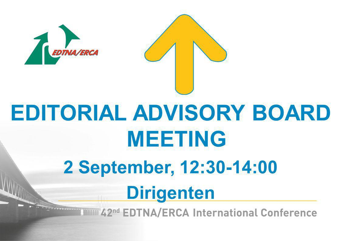 EDITORIAL ADVISORY BOARD MEETING 2 September, 12:30-14:00 Dirigenten