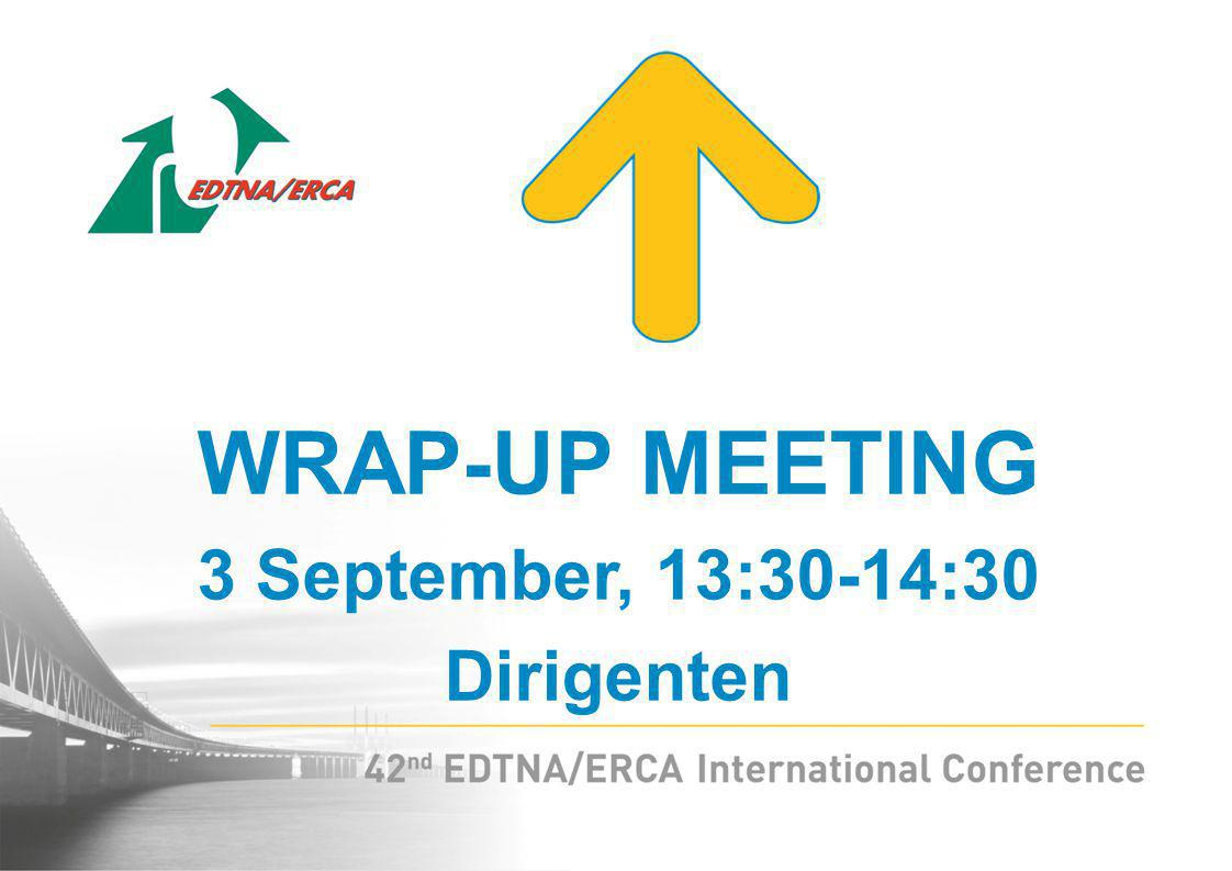 WRAP-UP MEETING 3 September, 13:30-14:30 Dirigenten