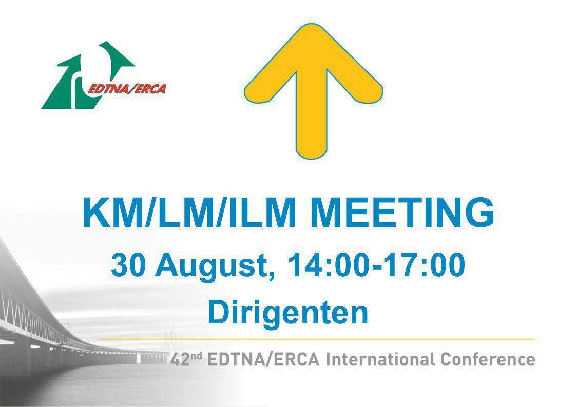 KM/LM/ILM MEETING 31 August, 9:00-10:30 Dirigenten