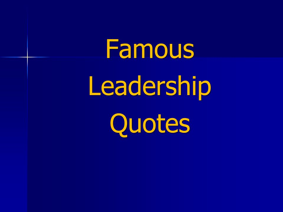 FamousLeadershipQuotes