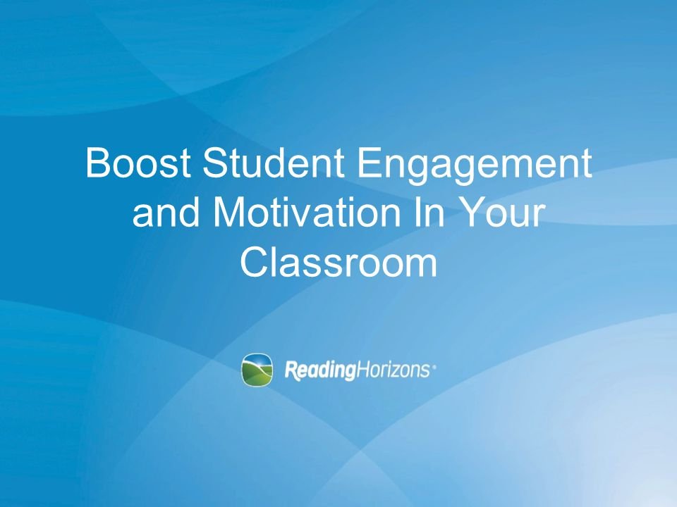 Boost Student Engagement and Motivation In Your Classroom