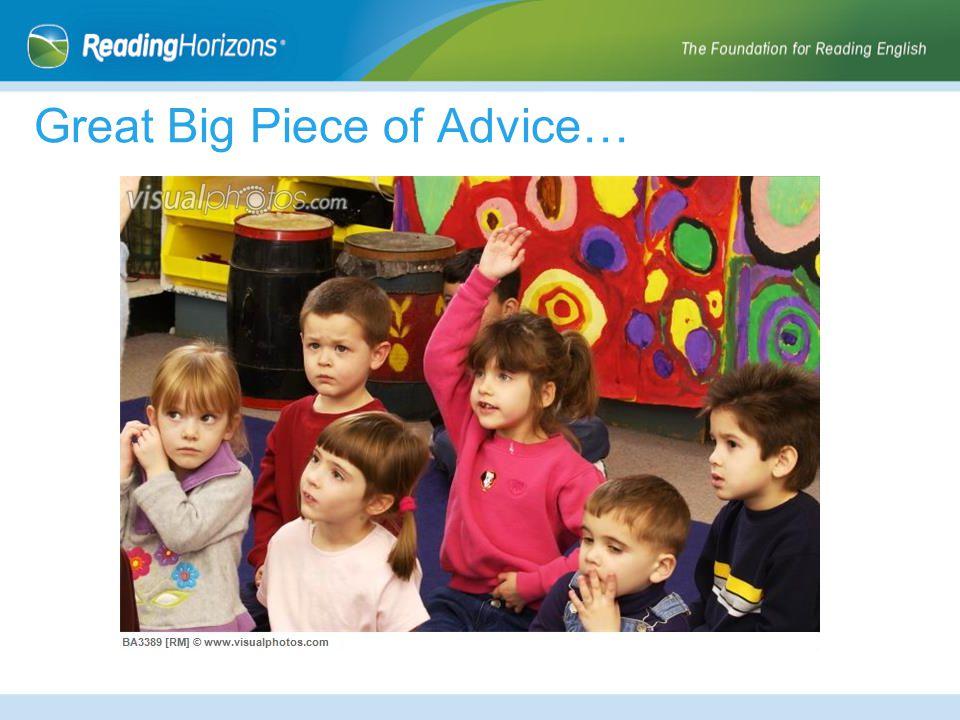 Great Big Piece of Advice…