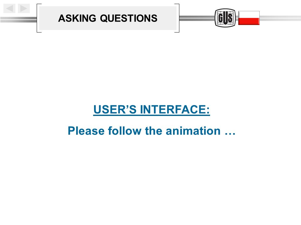 ASKING QUESTIONS USER'S INTERFACE: Please follow the animation …