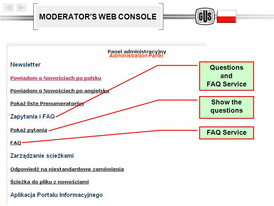 MODERATOR'S WEB CONSOLE Questions and FAQ Service Show the questions FAQ Service Administration Panel