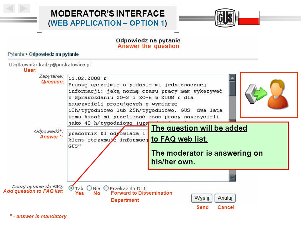MODERATOR'S INTERFACE (WEB APPLICATION – OPTION 1) The question will be added to FAQ web list.