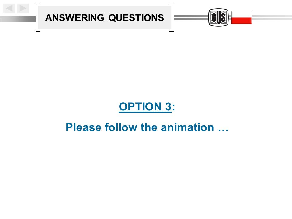 ANSWERING QUESTIONS OPTION 3: Please follow the animation …