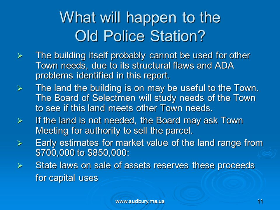 www.sudbury.ma.us11 What will happen to the Old Police Station.