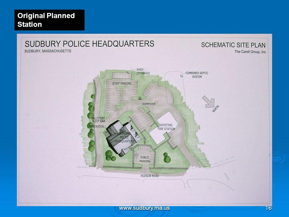 www.sudbury.ma.us16 Original Planned Station