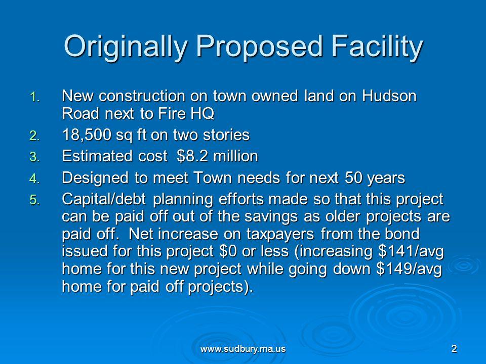 www.sudbury.ma.us2 Originally Proposed Facility 1.