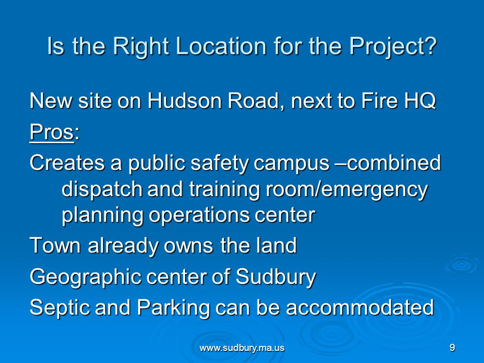 www.sudbury.ma.us10 Is the Right Location for the Project.
