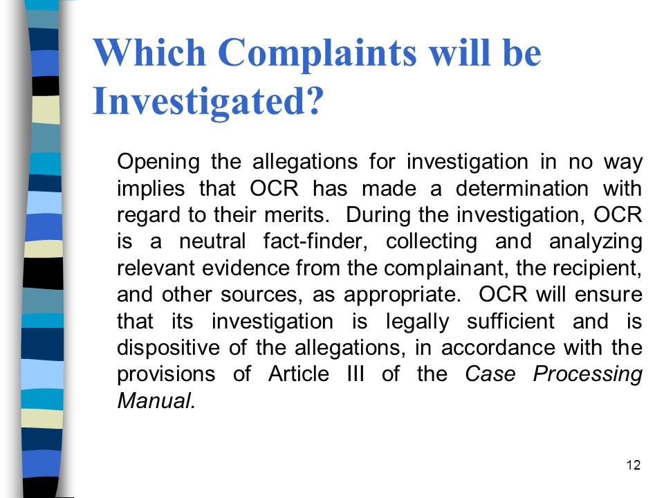 12 Which Complaints will be Investigated.