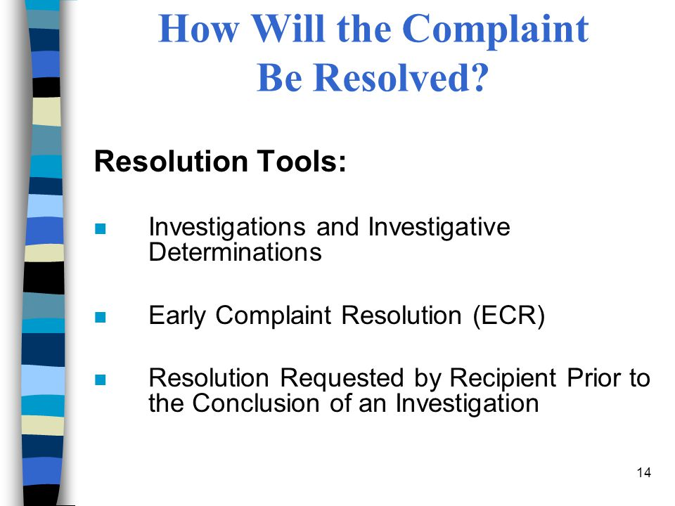 14 How Will the Complaint Be Resolved.