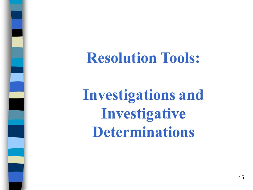 15 Resolution Tools: Investigations and Investigative Determinations