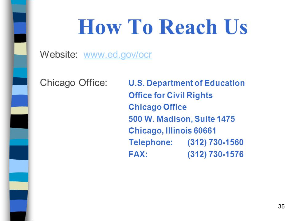 35 How To Reach Us Website: www.ed.gov/ocrwww.ed.gov/ocr Chicago Office: U.S.