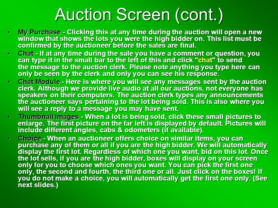 Auction Screen (cont.) My Purchase - Clicking this at any time during the auction will open a new window that shows the lots you were the high bidder on.