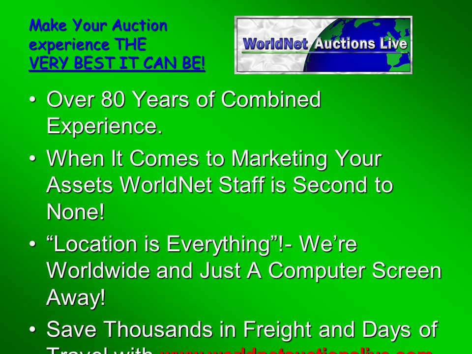 Make Your Auction experience THE VERY BEST IT CAN BE.