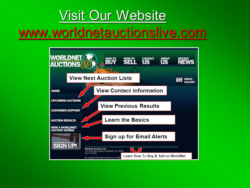 Visit Our Website www.worldnetauctionslive.com View Next Auction Lists View Contact Information View Previous Results Learn the Basics Sign up for Email Alerts Learn How To Buy & Sell on WorldNet